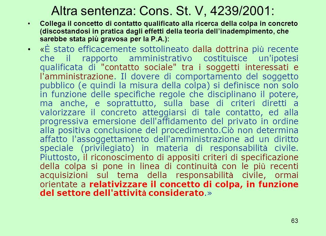 Altra sentenza: Cons. St. V, 4239/2001: