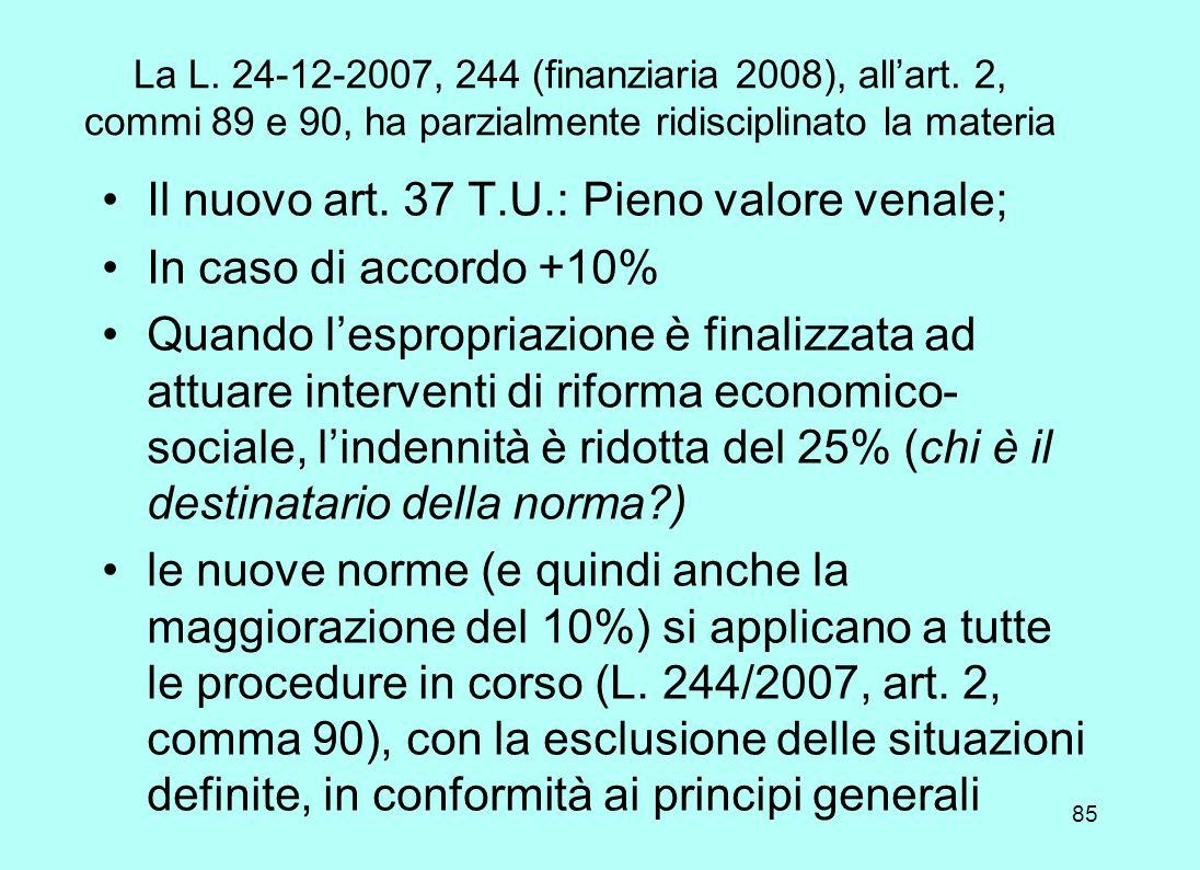 Il nuovo art. 37 T.U.: Pieno valore venale; In caso di accordo +10%