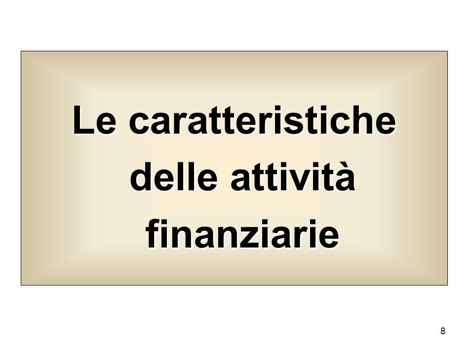 Le caratteristiche delle attività finanziarie