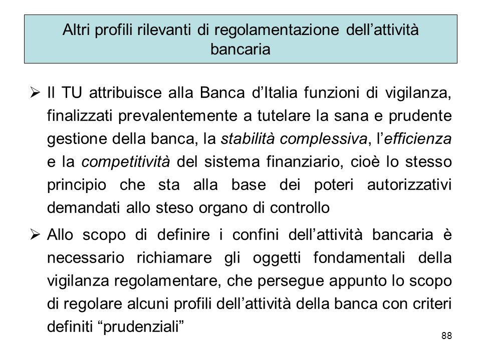 Altri profili rilevanti di regolamentazione dell'attività bancaria