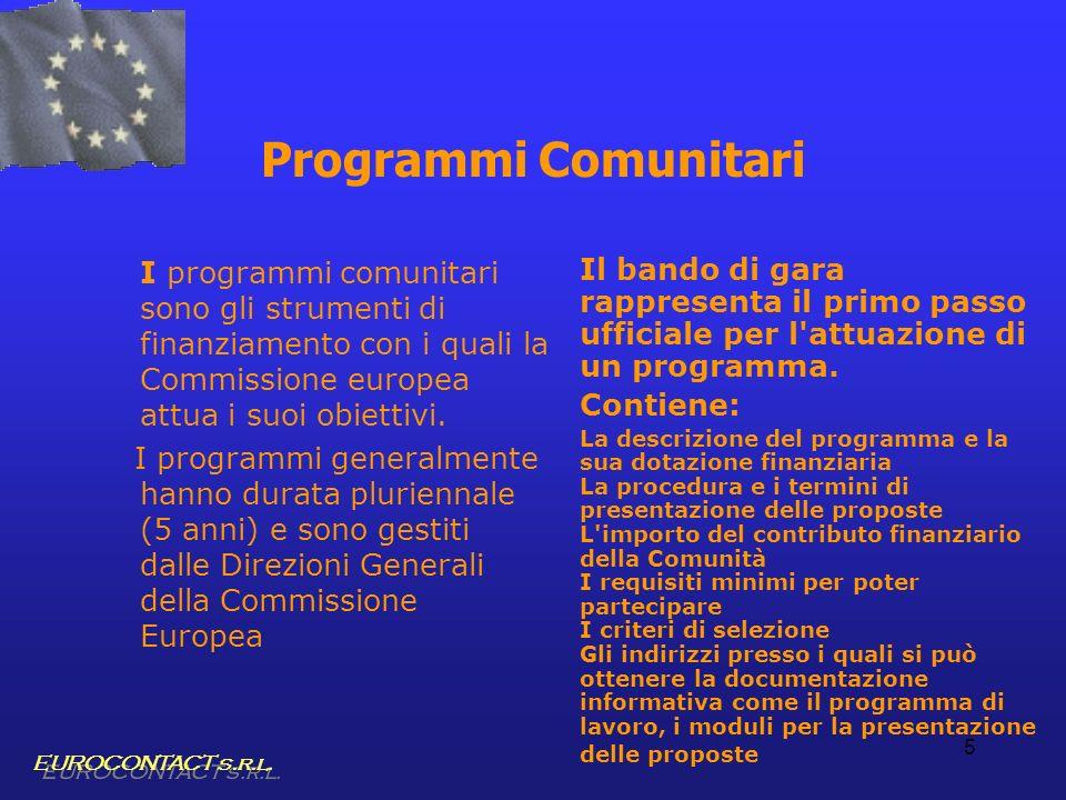 Programmi Comunitari I programmi comunitari sono gli strumenti di finanziamento con i quali la Commissione europea attua i suoi obiettivi.