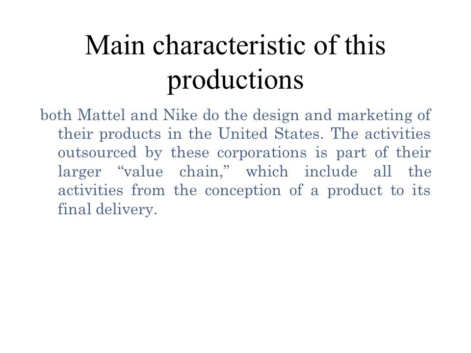 Main characteristic of this productions