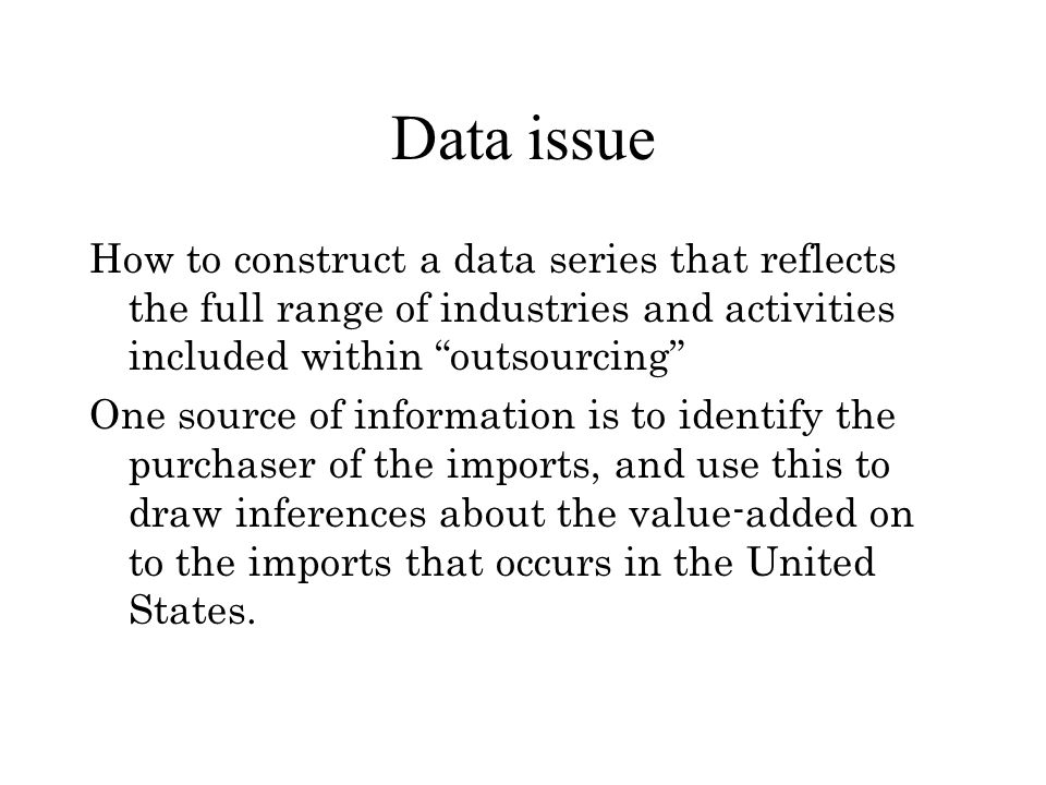 Data issue How to construct a data series that reflects the full range of industries and activities included within outsourcing