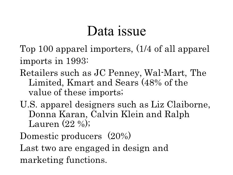 Data issue Top 100 apparel importers, (1/4 of all apparel