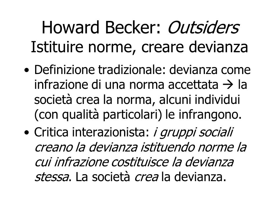 Howard Becker: Outsiders Istituire norme, creare devianza