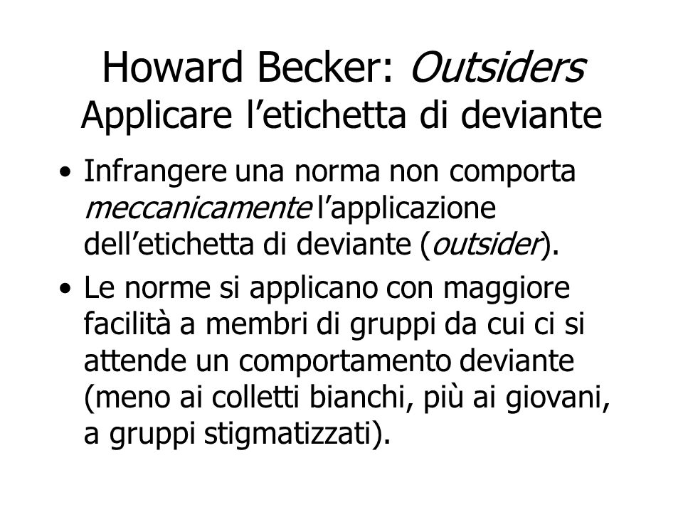 Howard Becker: Outsiders Applicare l'etichetta di deviante