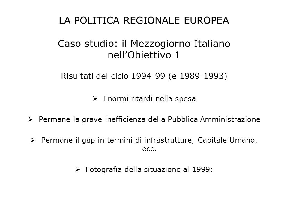 LA POLITICA REGIONALE EUROPEA Caso studio: il Mezzogiorno Italiano nell'Obiettivo 1