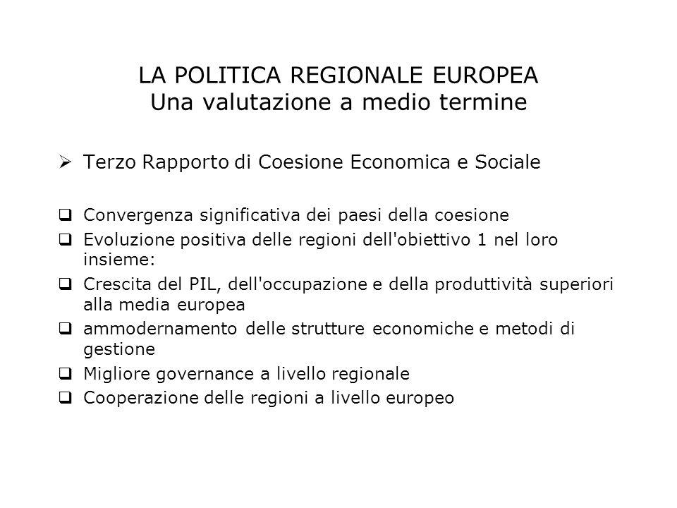 LA POLITICA REGIONALE EUROPEA Una valutazione a medio termine