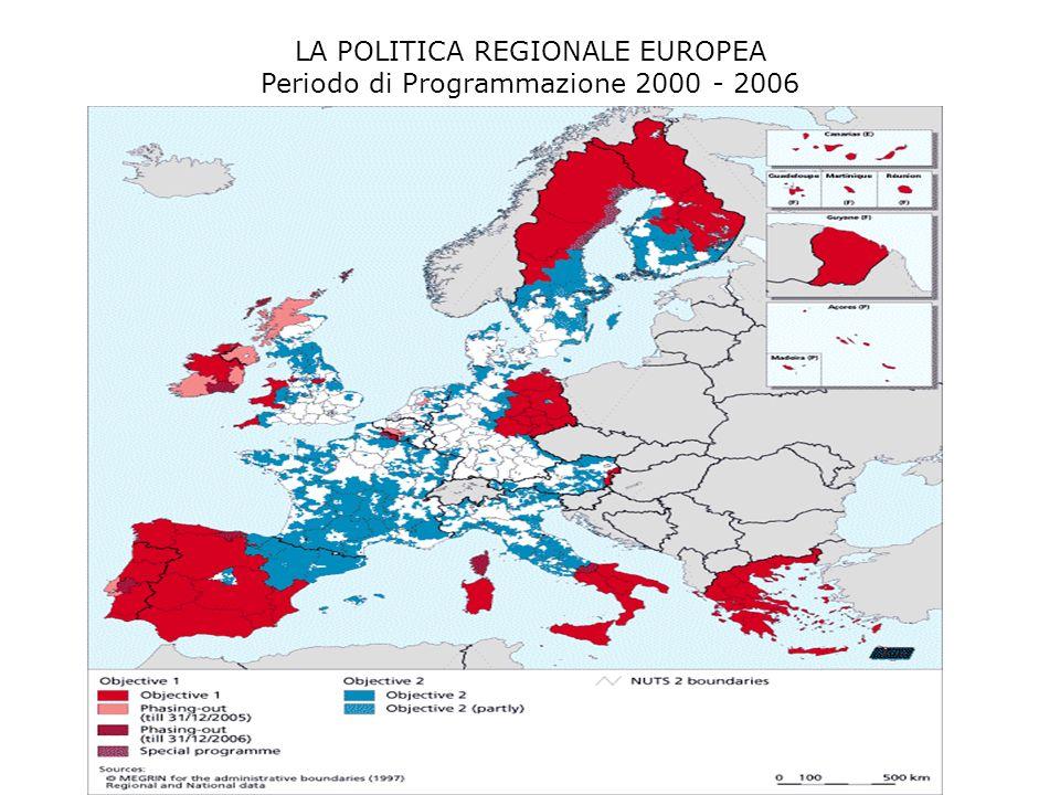 LA POLITICA REGIONALE EUROPEA Periodo di Programmazione 2000 - 2006