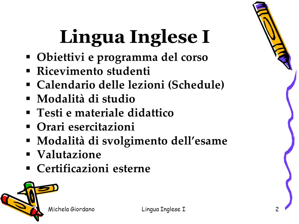 Lingua Inglese I Obiettivi e programma del corso Ricevimento studenti