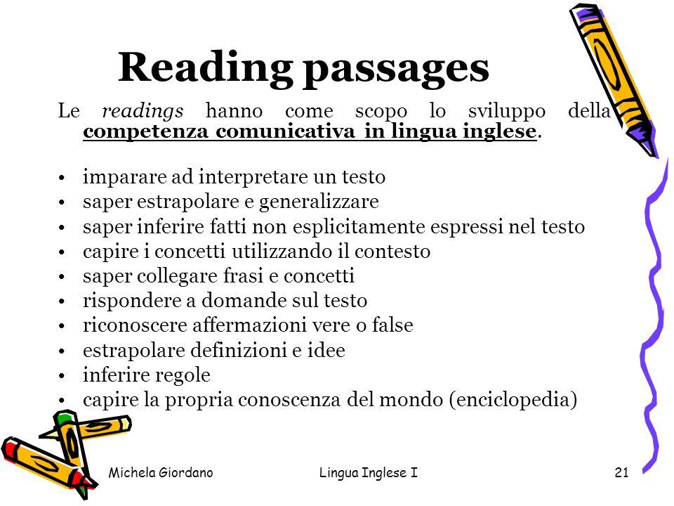 Reading passages Le readings hanno come scopo lo sviluppo della competenza comunicativa in lingua inglese.