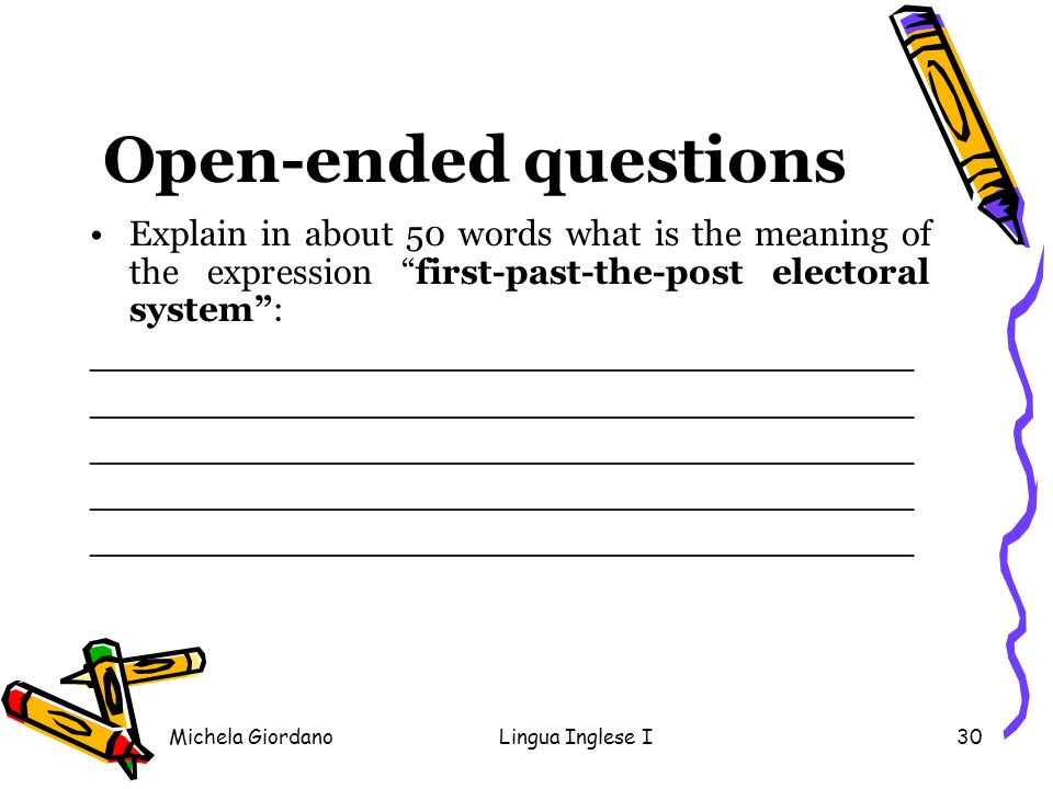 Open-ended questions Explain in about 50 words what is the meaning of the expression first-past-the-post electoral system :