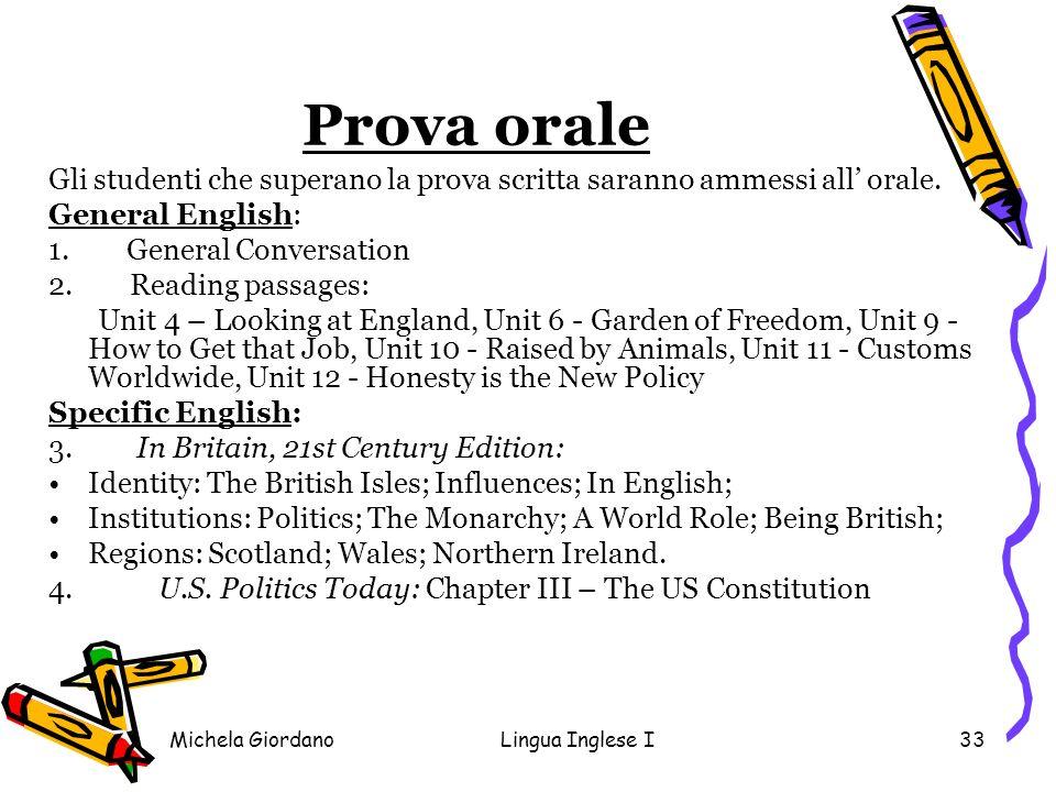 Prova orale Gli studenti che superano la prova scritta saranno ammessi all' orale. General English: