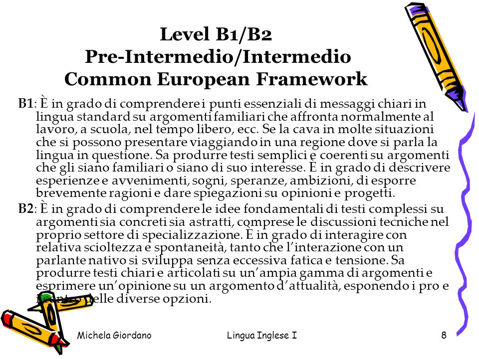 Level B1/B2 Pre-Intermedio/Intermedio Common European Framework