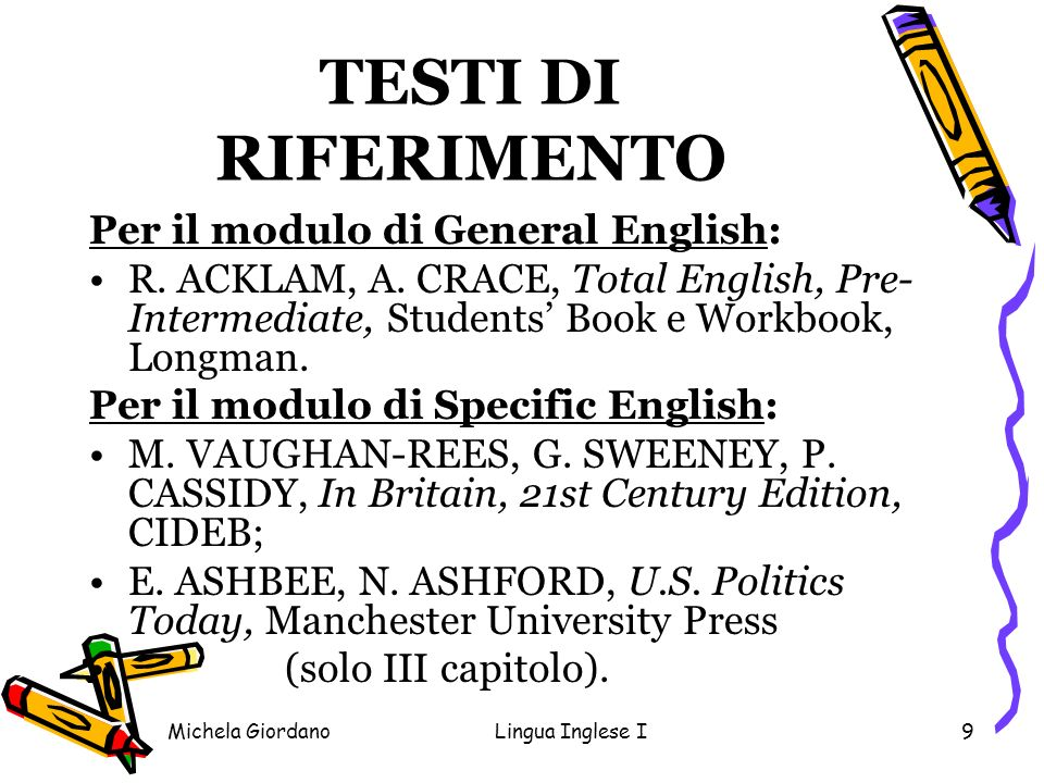 TESTI DI RIFERIMENTO Per il modulo di General English: