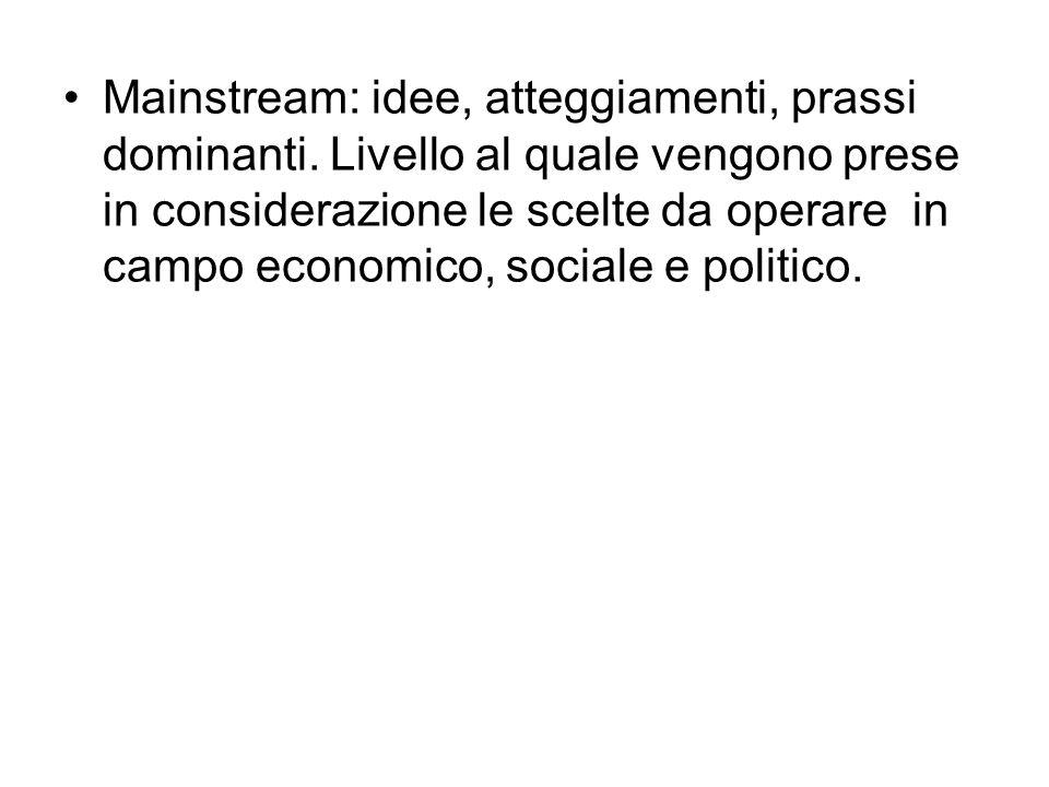 Mainstream: idee, atteggiamenti, prassi dominanti