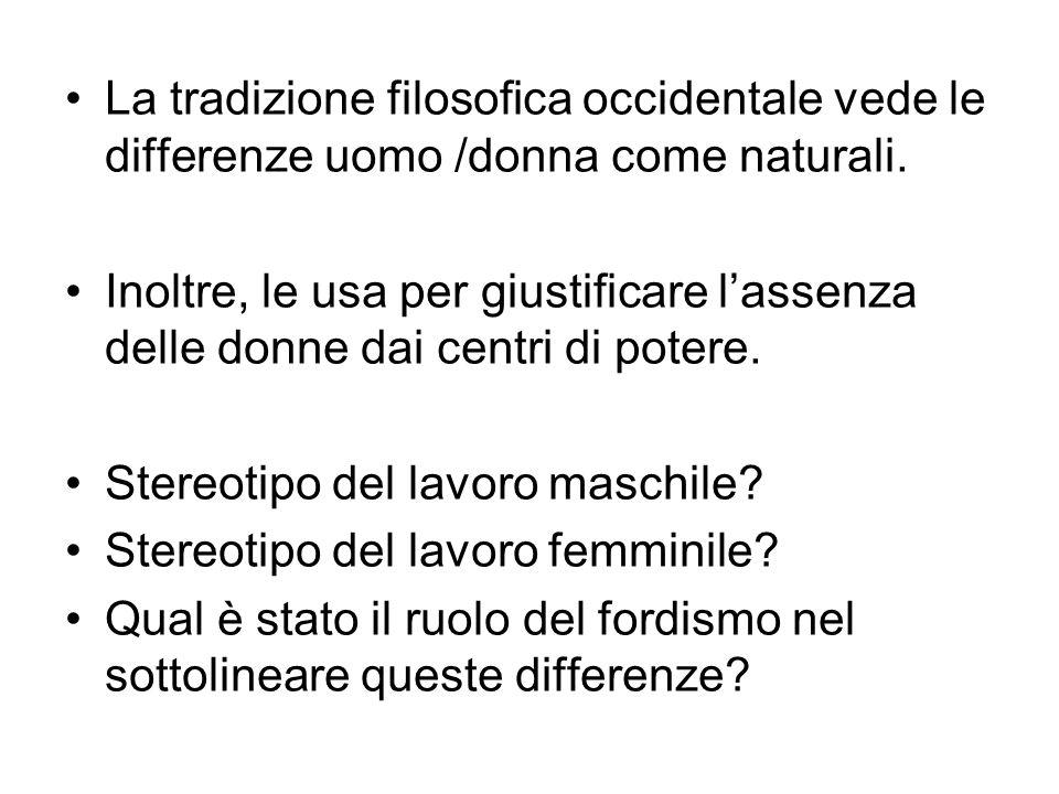 La tradizione filosofica occidentale vede le differenze uomo /donna come naturali.
