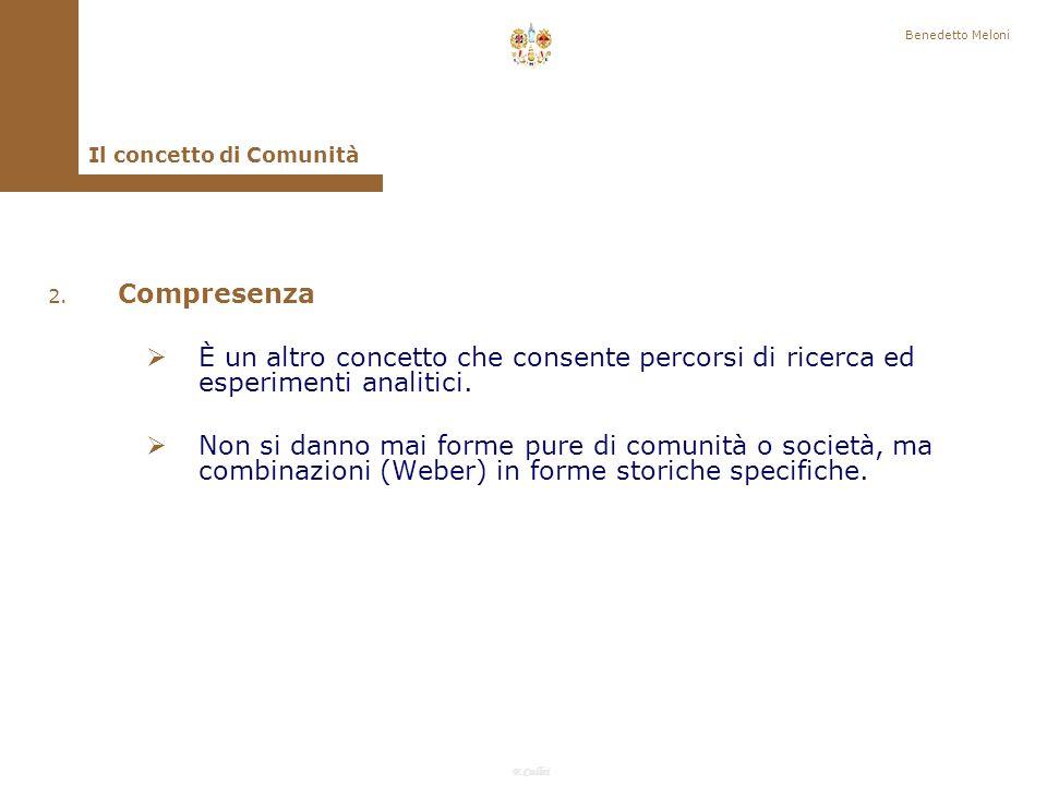 Benedetto Meloni Il concetto di Comunità. Compresenza. È un altro concetto che consente percorsi di ricerca ed esperimenti analitici.