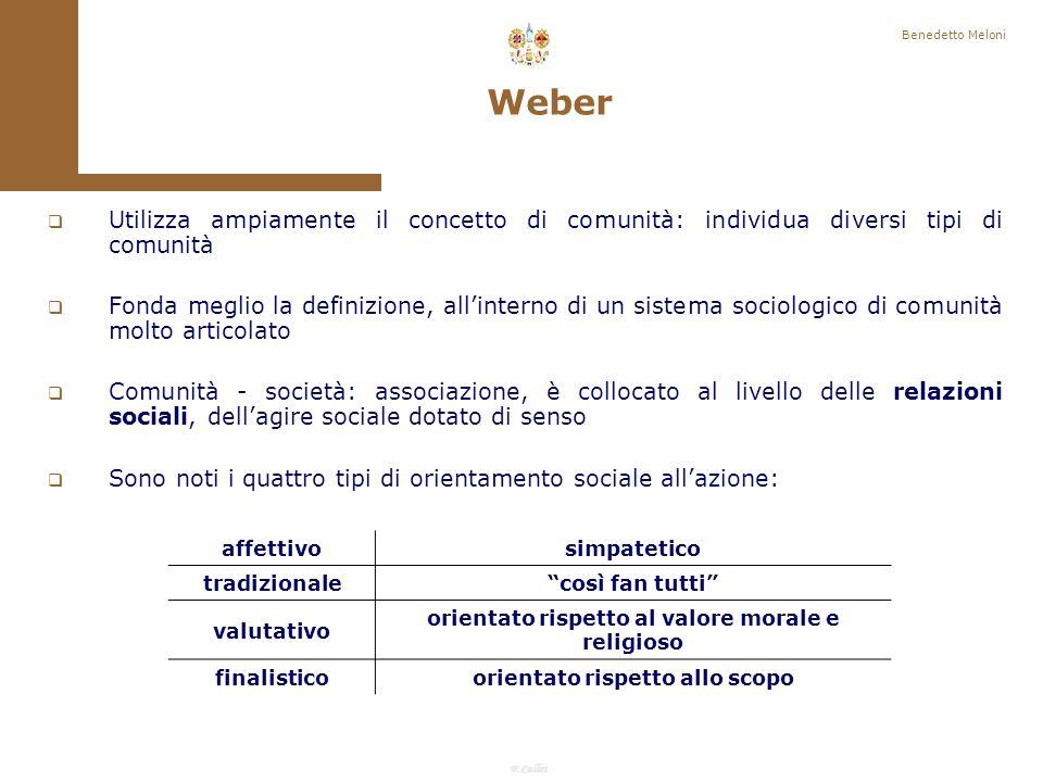 Benedetto Meloni Weber. Utilizza ampiamente il concetto di comunità: individua diversi tipi di comunità.