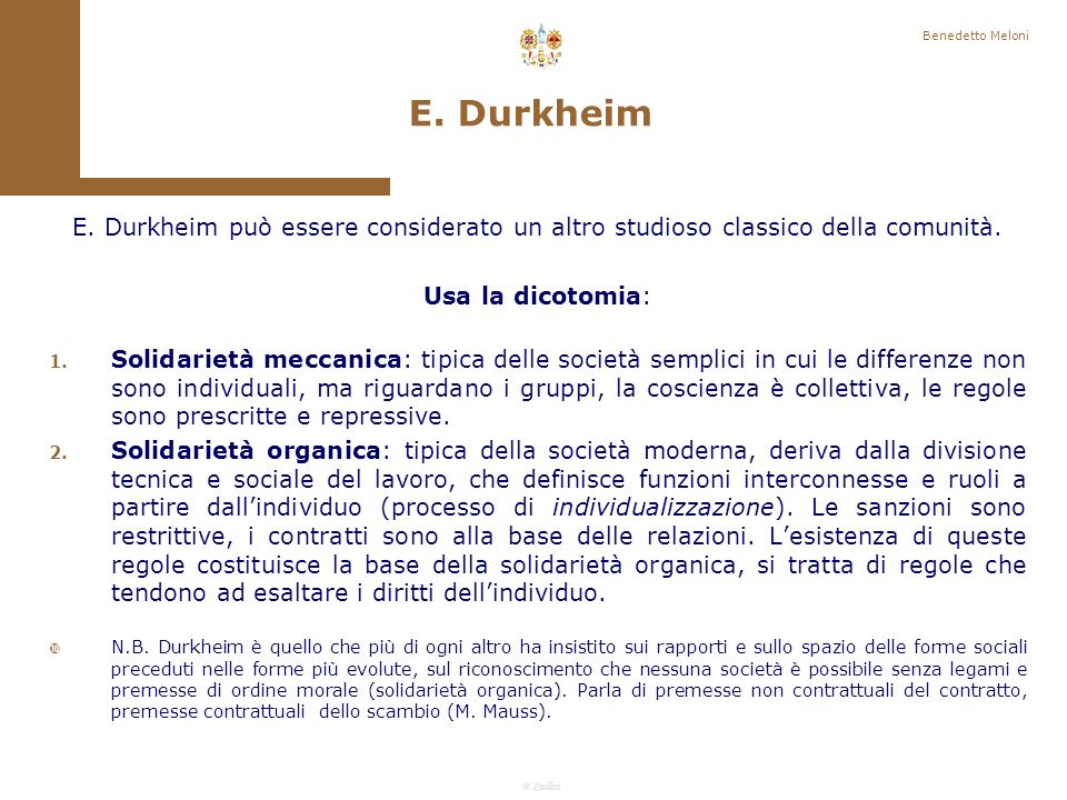 Benedetto Meloni E. Durkheim. E. Durkheim può essere considerato un altro studioso classico della comunità.