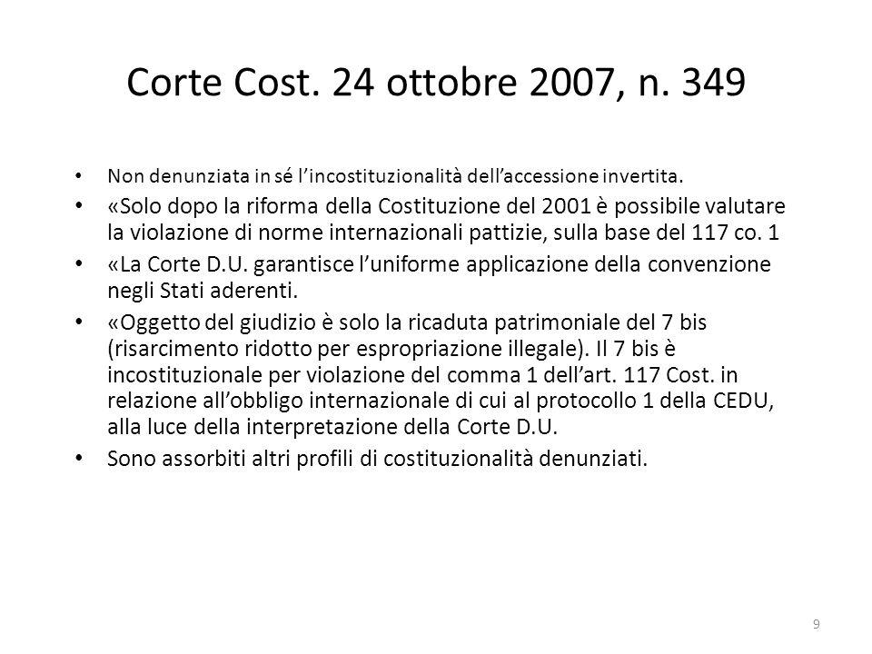 Corte Cost. 24 ottobre 2007, n. 349 Non denunziata in sé l'incostituzionalità dell'accessione invertita.