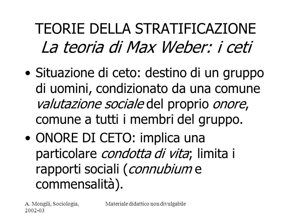 TEORIE DELLA STRATIFICAZIONE La teoria di Max Weber: i ceti