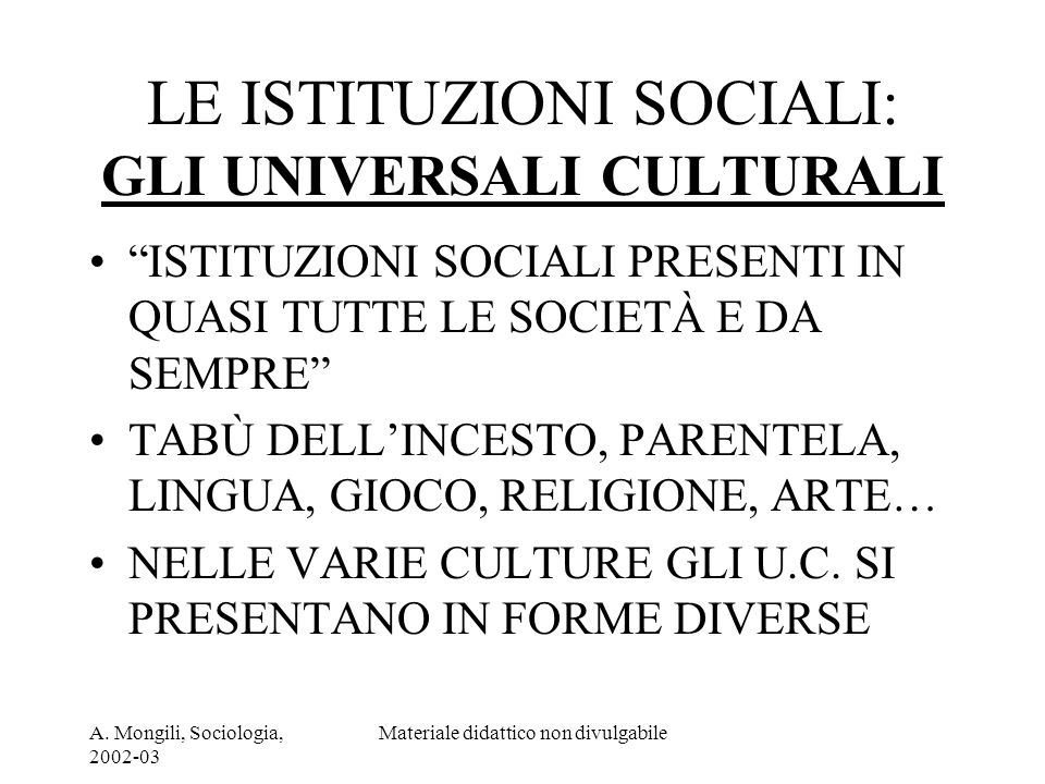LE ISTITUZIONI SOCIALI: GLI UNIVERSALI CULTURALI