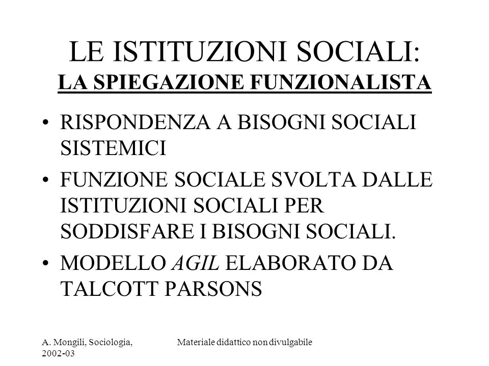 LE ISTITUZIONI SOCIALI: LA SPIEGAZIONE FUNZIONALISTA