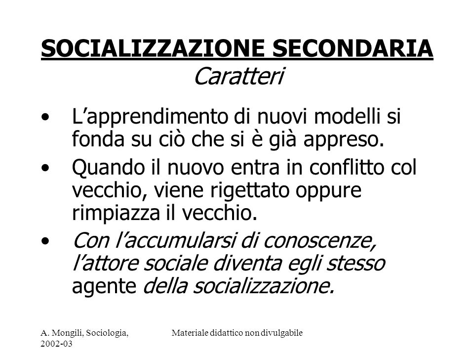 SOCIALIZZAZIONE SECONDARIA Caratteri