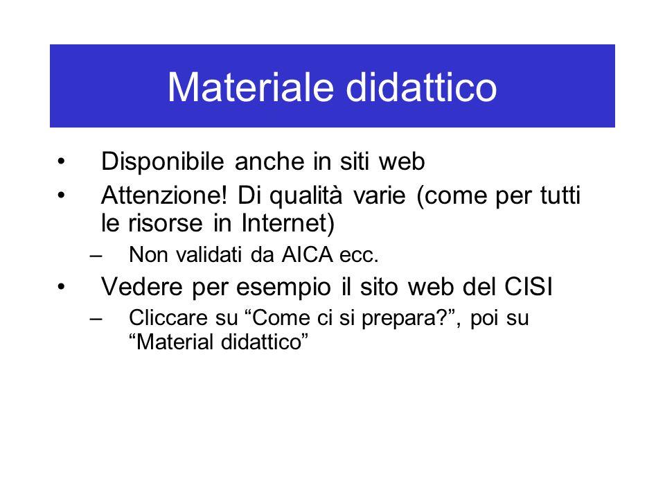 Materiale didattico Disponibile anche in siti web
