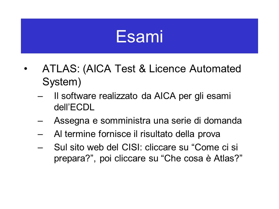 Esami ATLAS: (AICA Test & Licence Automated System)
