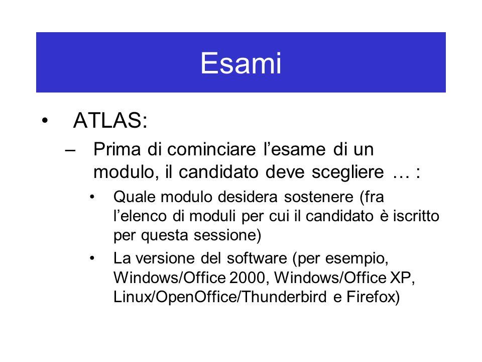 Esami ATLAS: Prima di cominciare l'esame di un modulo, il candidato deve scegliere … :