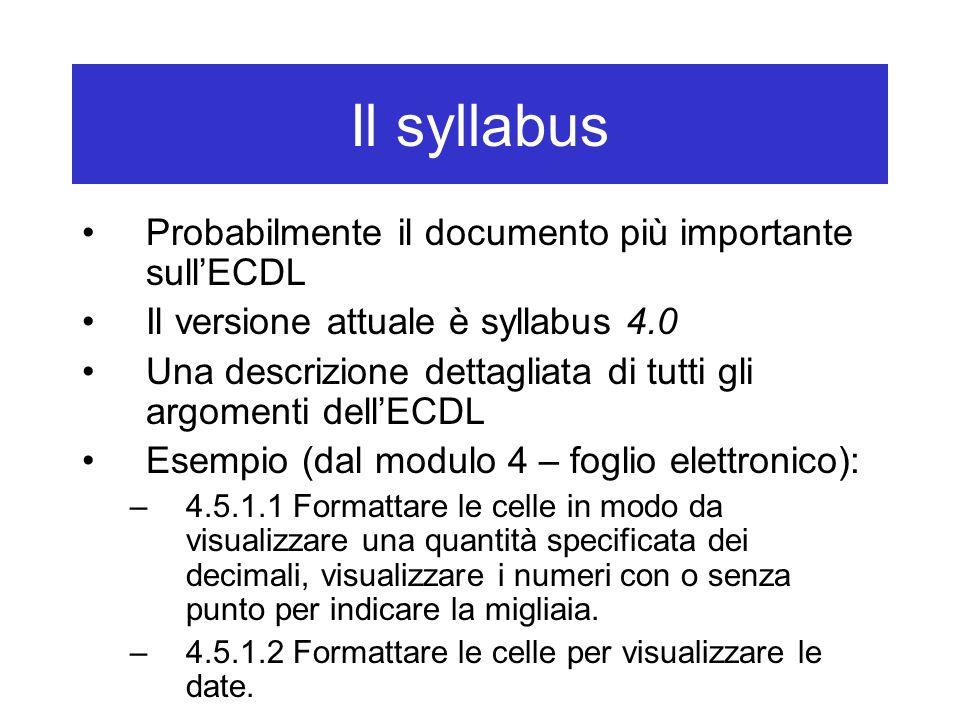 Il syllabus Probabilmente il documento più importante sull'ECDL