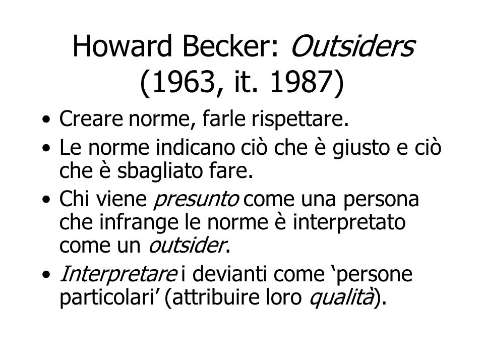 Howard Becker: Outsiders (1963, it. 1987)