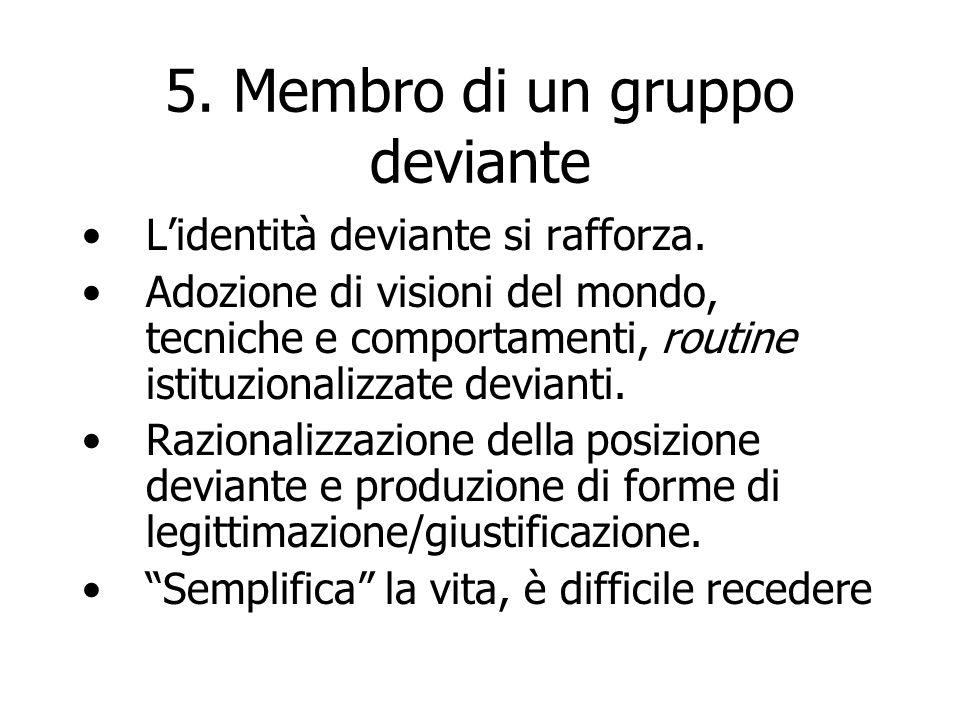 5. Membro di un gruppo deviante
