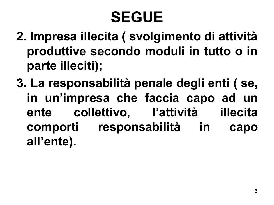 SEGUE 2. Impresa illecita ( svolgimento di attività produttive secondo moduli in tutto o in parte illeciti);