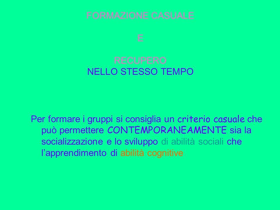 FORMAZIONE CASUALE E RECUPERO NELLO STESSO TEMPO