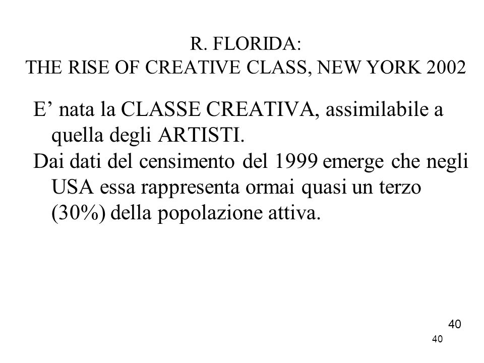R. FLORIDA: THE RISE OF CREATIVE CLASS, NEW YORK 2002