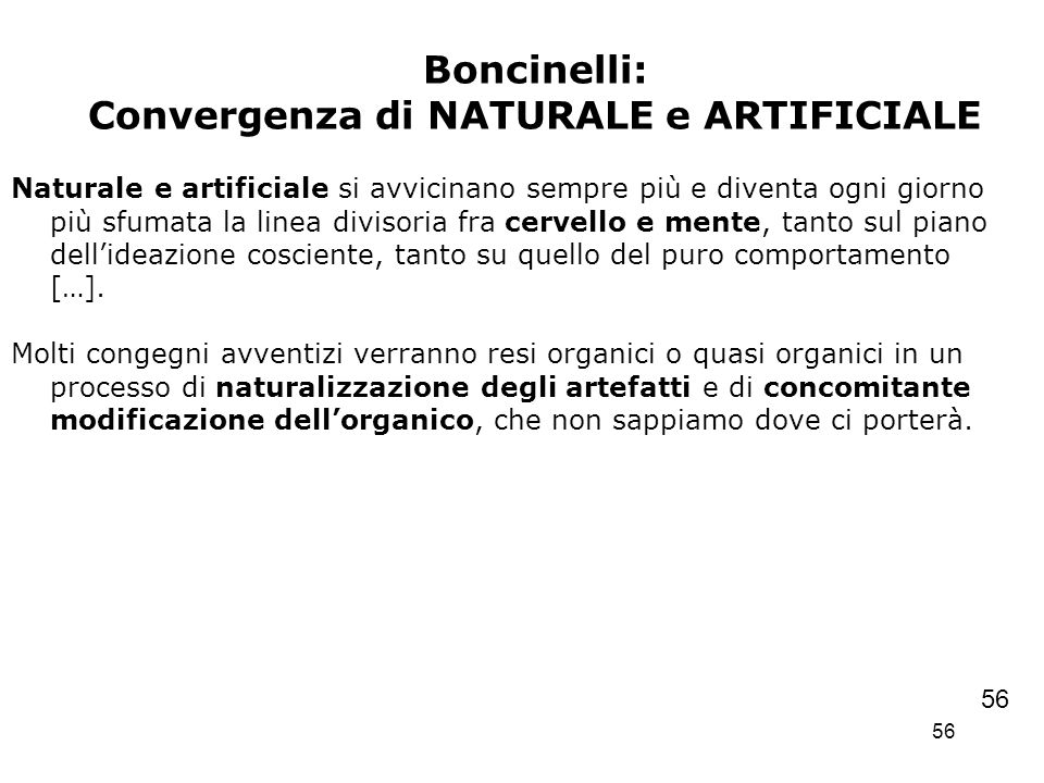 Boncinelli: Convergenza di NATURALE e ARTIFICIALE