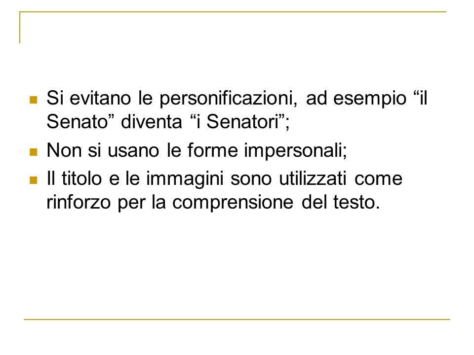 Si evitano le personificazioni, ad esempio il Senato diventa i Senatori ;