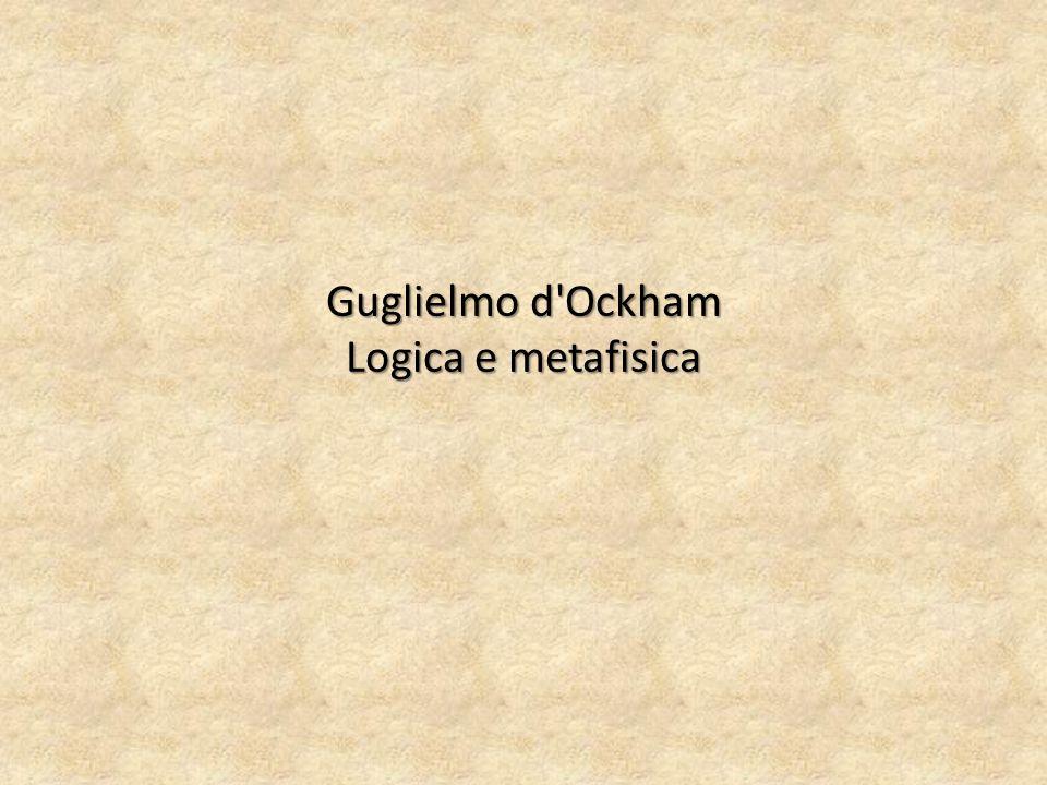 Guglielmo d Ockham Logica e metafisica