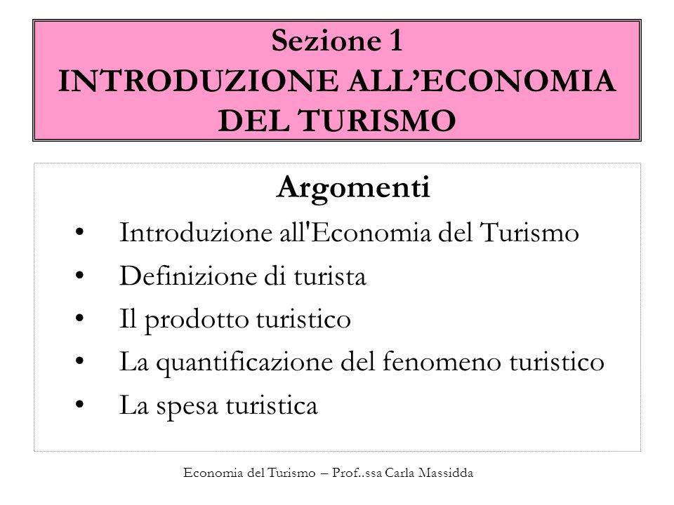 Sezione 1 INTRODUZIONE ALL'ECONOMIA DEL TURISMO