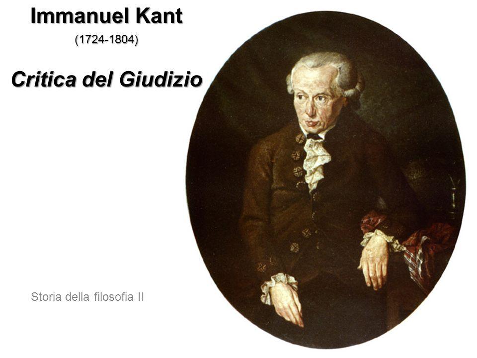 Immanuel Kant (1724-1804) Critica del Giudizio