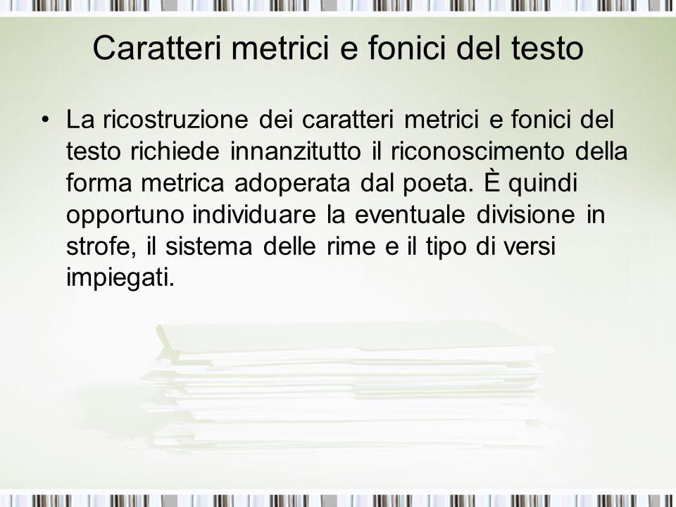 Caratteri metrici e fonici del testo