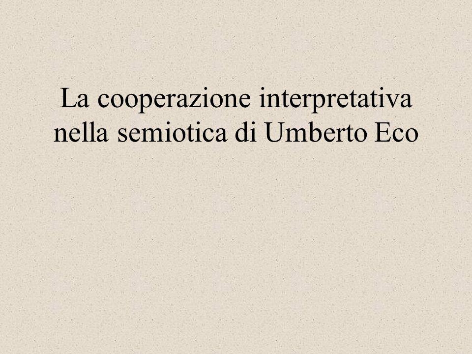 La cooperazione interpretativa nella semiotica di Umberto Eco