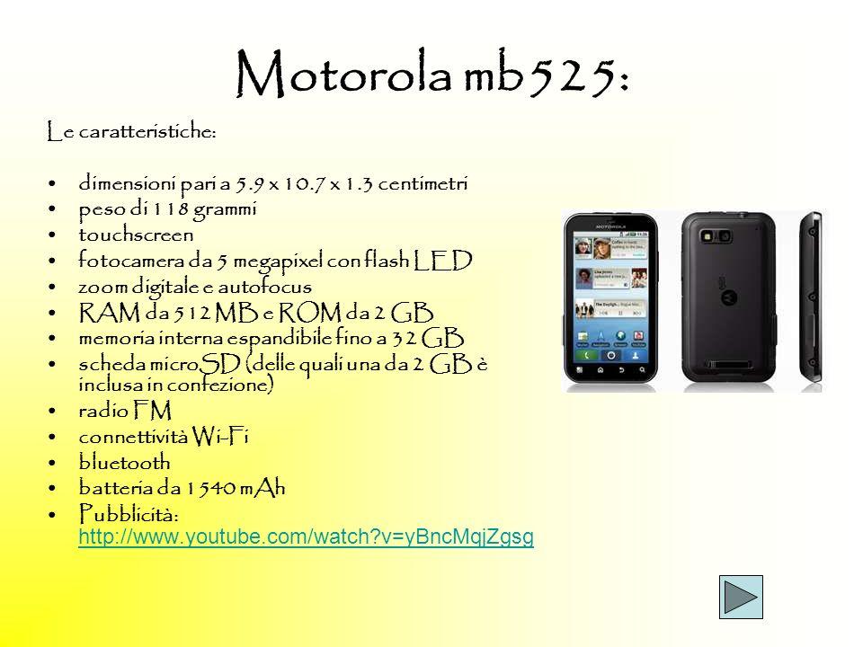 Motorola mb525: Le caratteristiche: