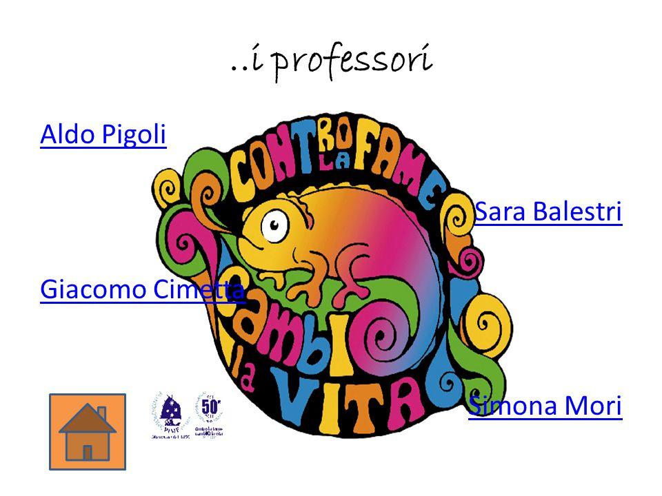 ..i professori Aldo Pigoli Sara Balestri Giacomo Cimetta Simona Mori