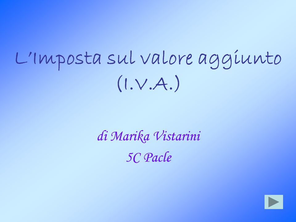 L'Imposta sul valore aggiunto (I.V.A.)