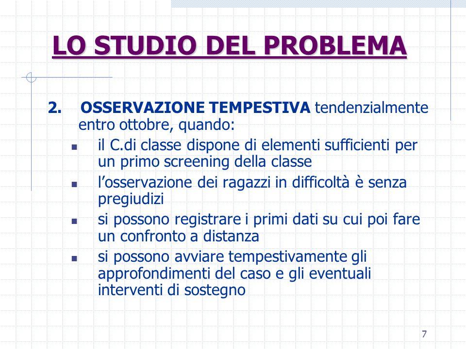 LO STUDIO DEL PROBLEMA 2. OSSERVAZIONE TEMPESTIVA tendenzialmente entro ottobre, quando: