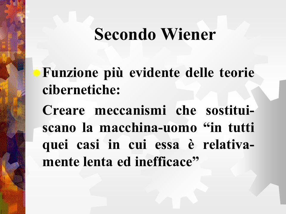 Secondo Wiener Funzione più evidente delle teorie cibernetiche:
